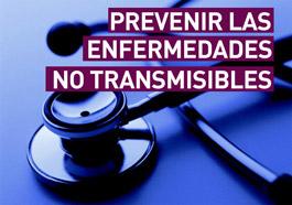 Prevenir las enfermedades no transmisibles