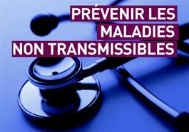 Prévenir les maladies non transmissibles