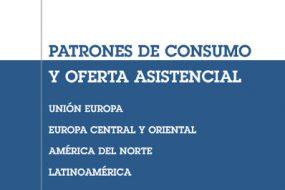 portada Patrones de consumo y oferta asistencial en la UE, PECO, América del Norte y Latinoamérica