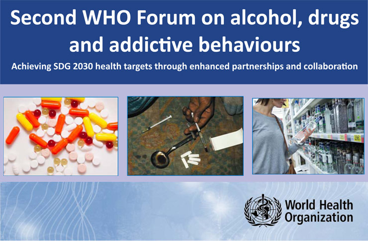 Second WHO forum on alcohol, drugs and addictive behaviours